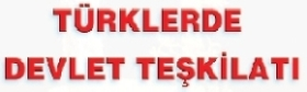 Türklerde Devlet Teşkilatı