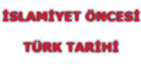 İslamiyet Öncesi Türk Tarihi