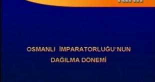 Osmanlı İmp. Dağılma Dönemi