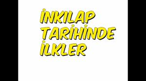 İnkılâp Tarihi -Türk Tarihinde İlkler